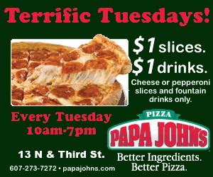 $1 slices and $1 drinks Tuesdays at Papa John's for Terrific Tuesday! Must order in store.