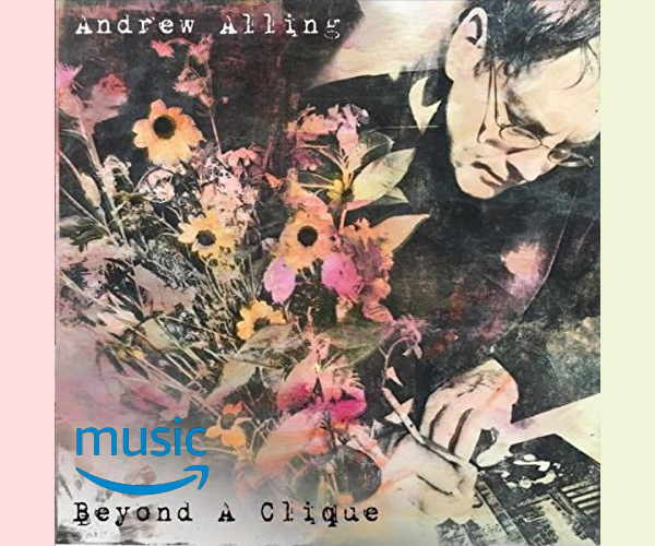 Andrew Alling Beyond the Clique now on MP3