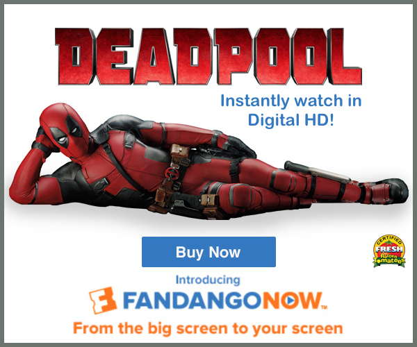 Purchase your digital copy of Deadpool today on FandangoNOW.