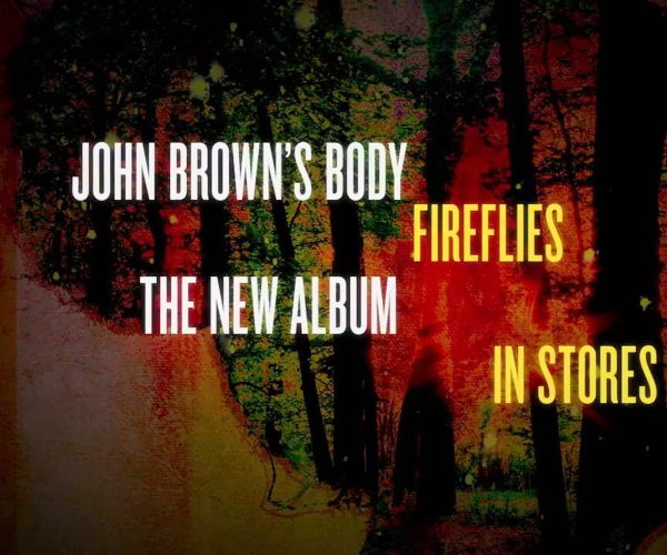 John Brown's Body new album FIREFLIES now in stores and online