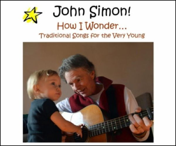 John Simon How I Wonder: Traditional Songs for the Very Young