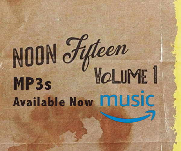 Noon Fifteen Volume 1 on MP3!
