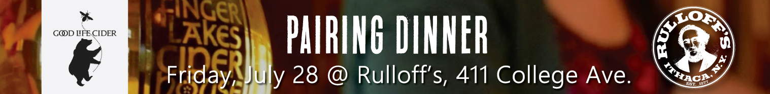 Good Life Cider Pairing Dinner at Rulloff's July 28