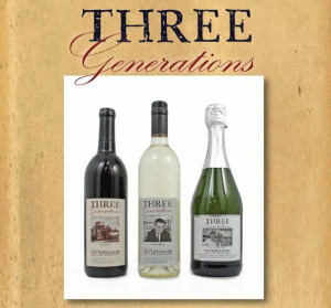 Three wines celebrating Three Generations of a family-owned business.