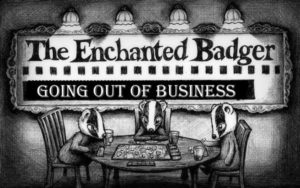 Enchanted Badger going out of business